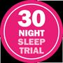 30 Night Sleep Trial